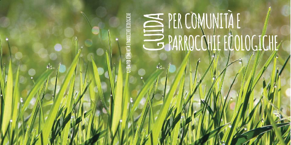 Guida per comunità e parrocchie ecologiche